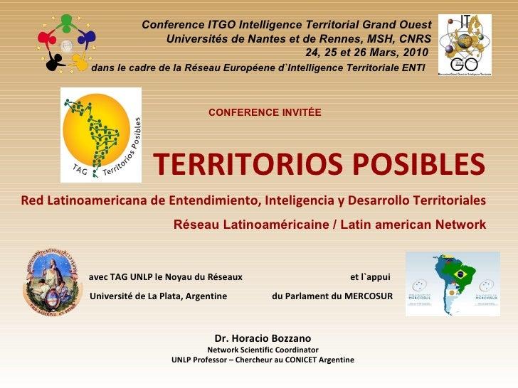 CONFERENCE INVITÉE TERRITORIOS POSIBLES Red Latinoamericana de Entendimiento, Inteligencia y Desarrollo Territoriales Rése...