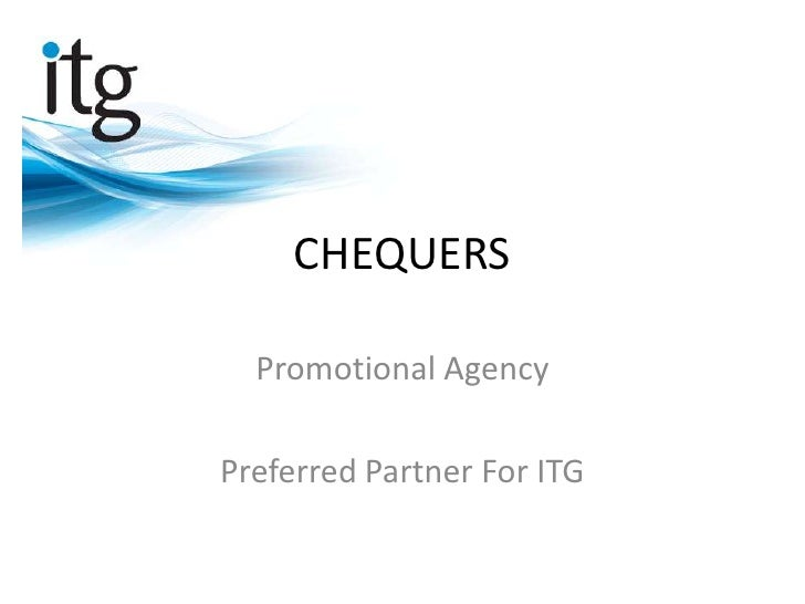 CHEQUERS  Promotional AgencyPreferred Partner For ITG