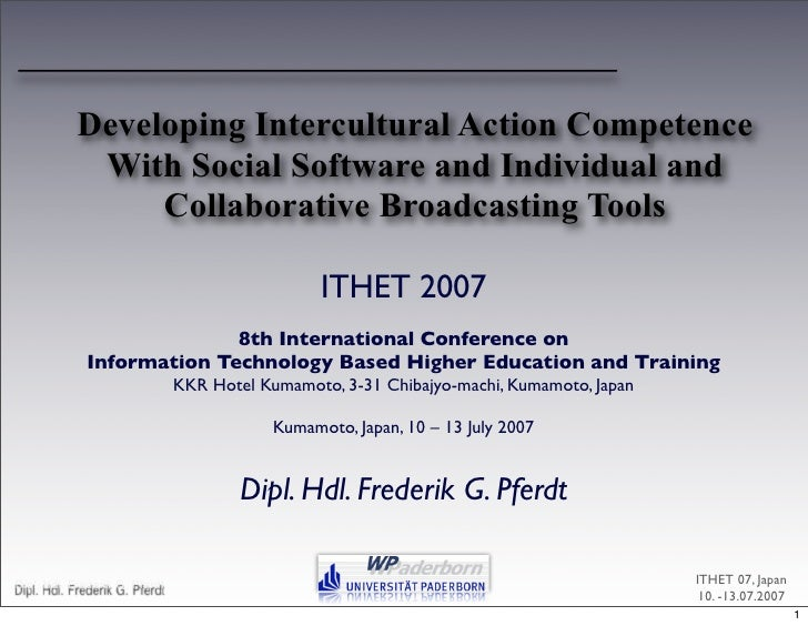 Developing Intercultural Action Competence              With Social Software and Individual and                  Collabora...