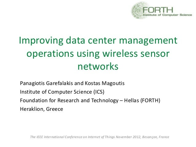 Improving data center management  operations using wireless sensor             networksPanagiotis Garefalakis and Kostas M...
