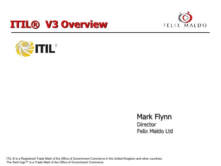 ITIL ® is a Registered Trade Mark of the Office of Government Commerce  in the United Kingdom and other countries.  The Sw...