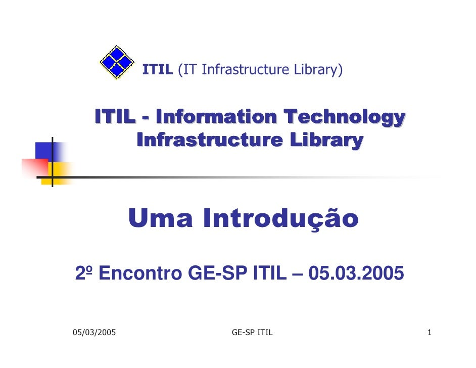 ITIL (IT Infrastructure Library)       ITIL - Information Technology         Infrastructure Library                 Uma In...