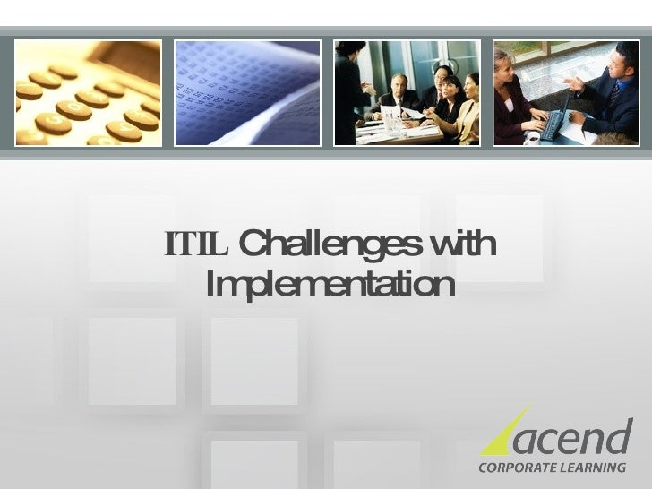 ITIL  Challenges with Implementation