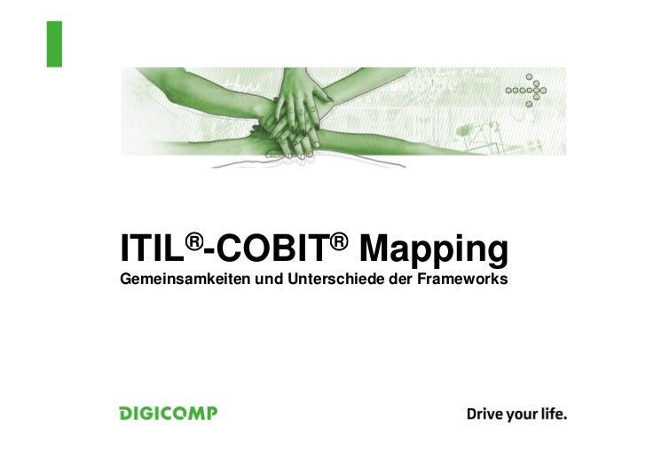 ITIL®-COBIT®                MappingGemeinsamkeiten und Unterschiede der Frameworks