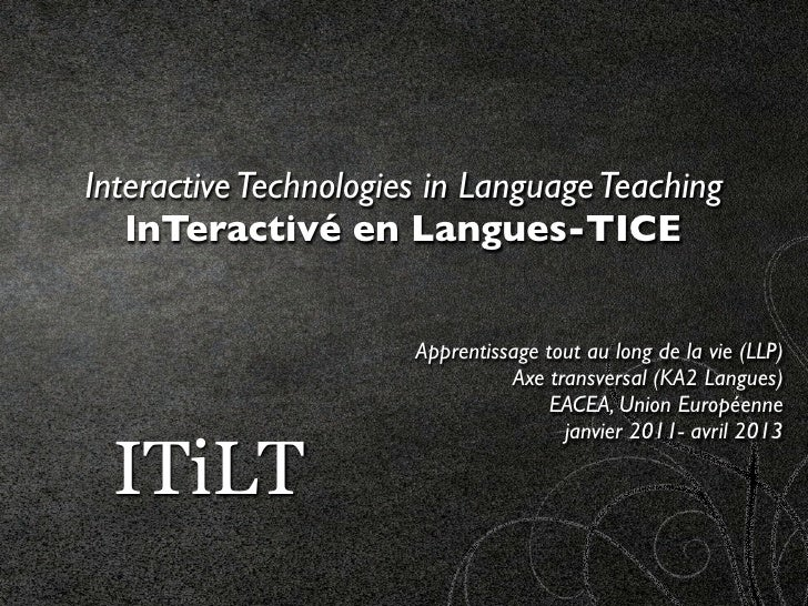 Interactive Technologies in Language Teaching   lnTeractivé en Langues-TICE                       Apprentissage tout au lo...