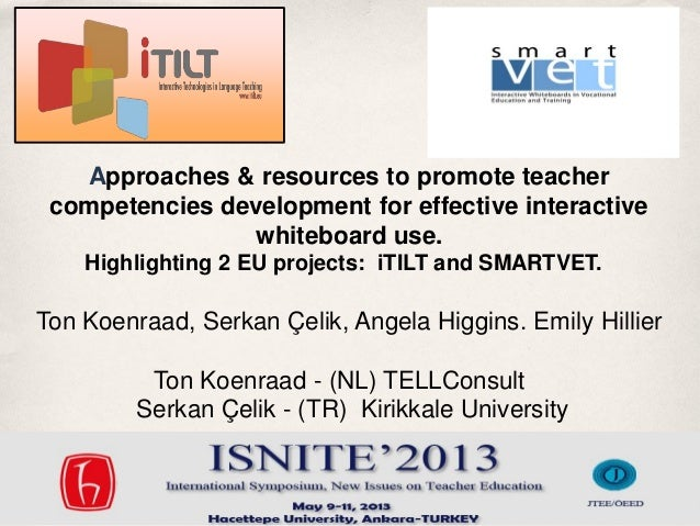 Approaches & resources to promote teachercompetencies development for effective interactivewhiteboard use.Highlighting 2 E...