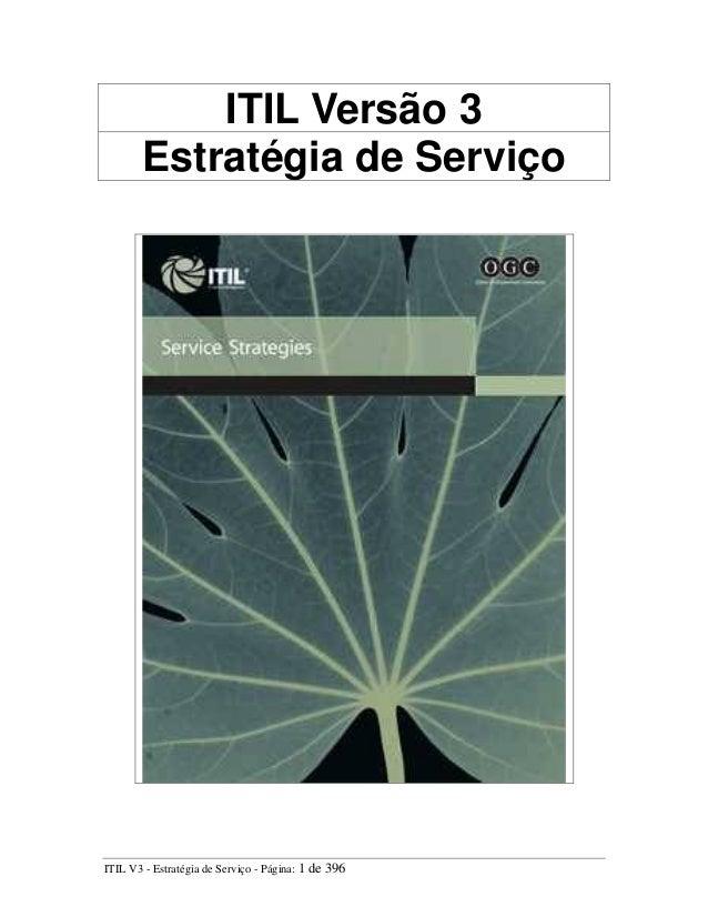 ITIL Versão 3 Estratégia de Serviço ITIL V3 - Estratégia de Serviço - Página: 1 de 396