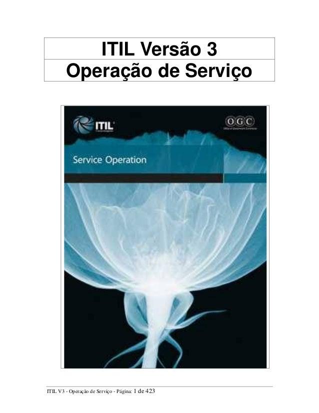 ITIL Versão 3Operação de ServiçoITIL V3 - Operação de Serviço - Página: 1 de 423