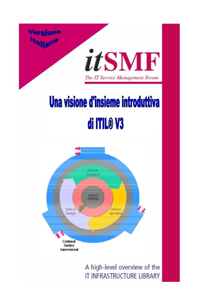 itSMFItalia|Roma Pagina2 Premessa Titolo: Una visione d'insieme introduttiva di ITIL® V3 Versione 1.2 Scritto da: Ali...