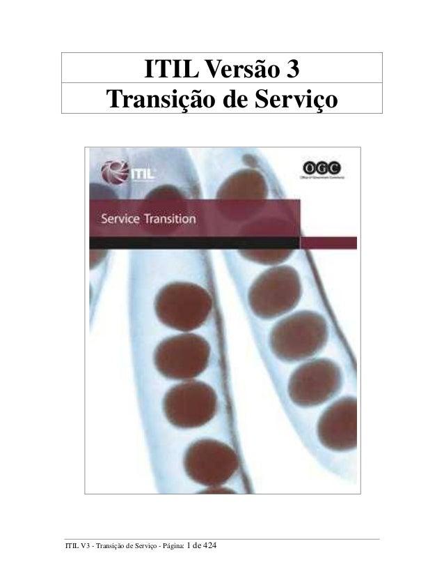 ITIL Versão 3 Transição de Serviço ITIL V3 - Transição de Serviço - Página: 1 de 424