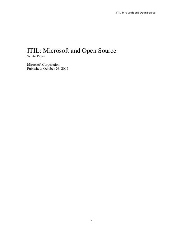 ITIL: Microsoft and Open Source ITIL: Microsoft and Open SourceWhite PaperMicrosoft CorporationPublished: October 26, 2007...