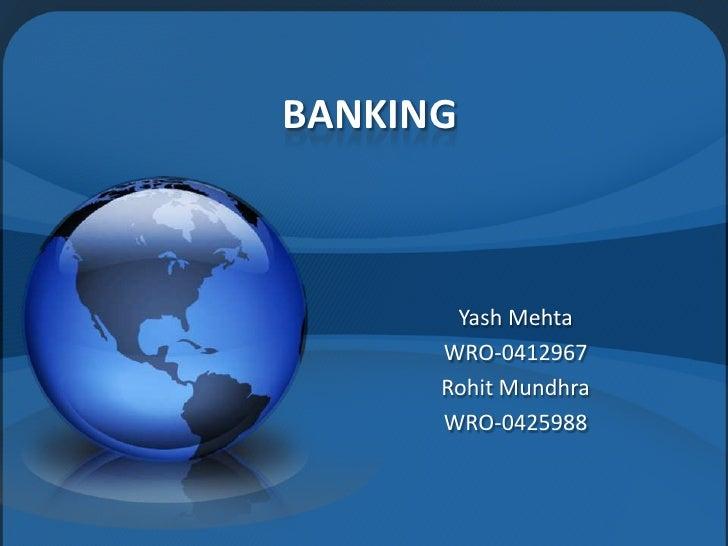 BANKING       Yash Mehta      WRO-0412967      Rohit Mundhra      WRO-0425988