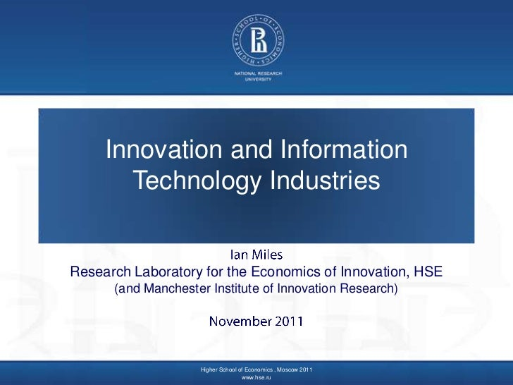 Innovation and Information       Technology IndustriesResearch Laboratory for the Economics of Innovation, HSE      (and M...