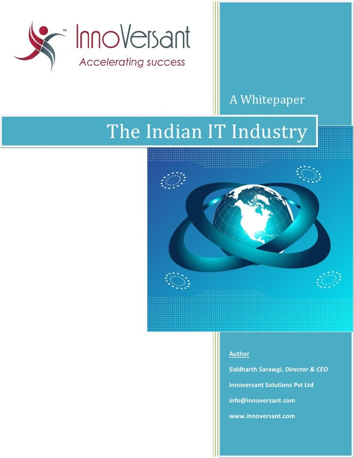 A WhitepaperThe Indian IT Industry             Author             Siddharth Sarawgi, Director & CEO             Innoversan...