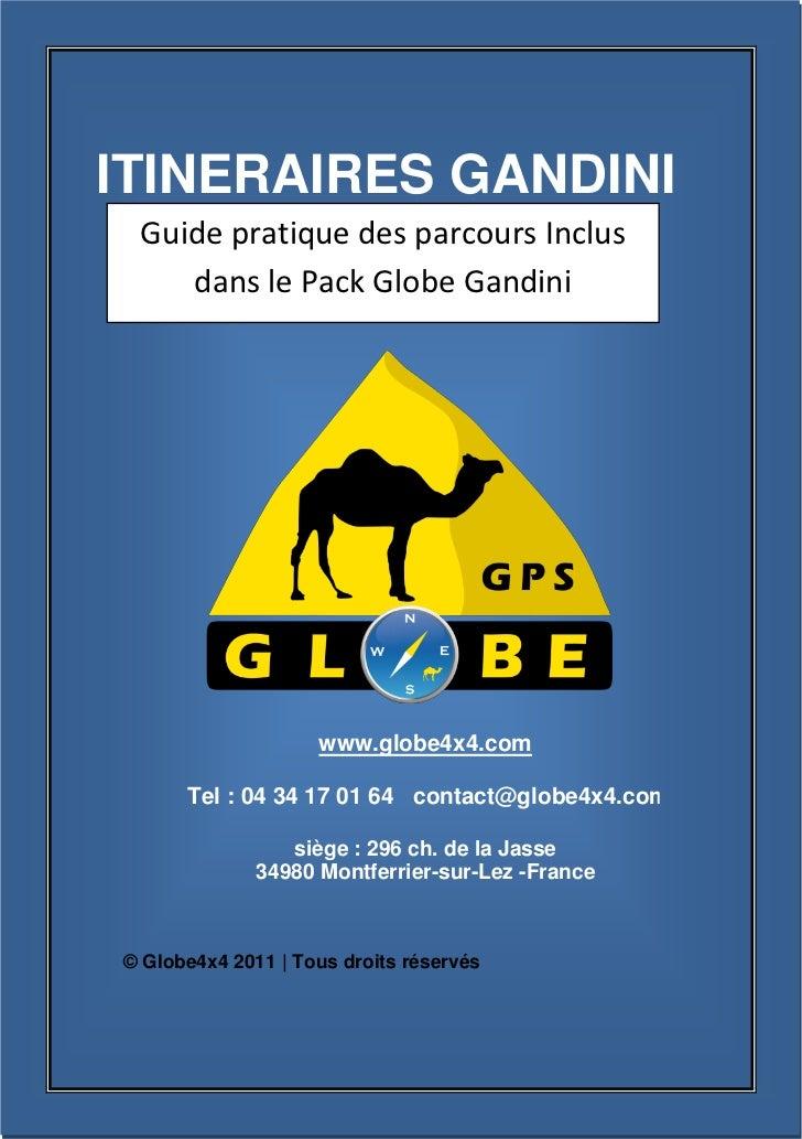 ITINERAIRES GANDINI         Guide pratique des parcours Inclus            dans le Pack Globe Gandini                      ...
