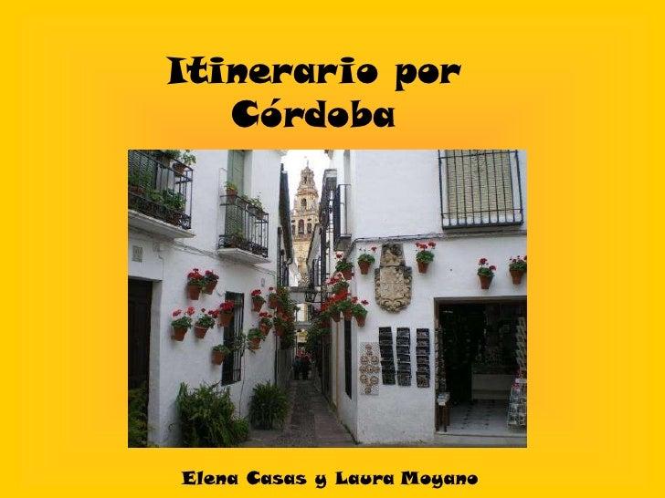 Itinerario por Córdoba<br />Elena Casas y LauraMoyano<br />
