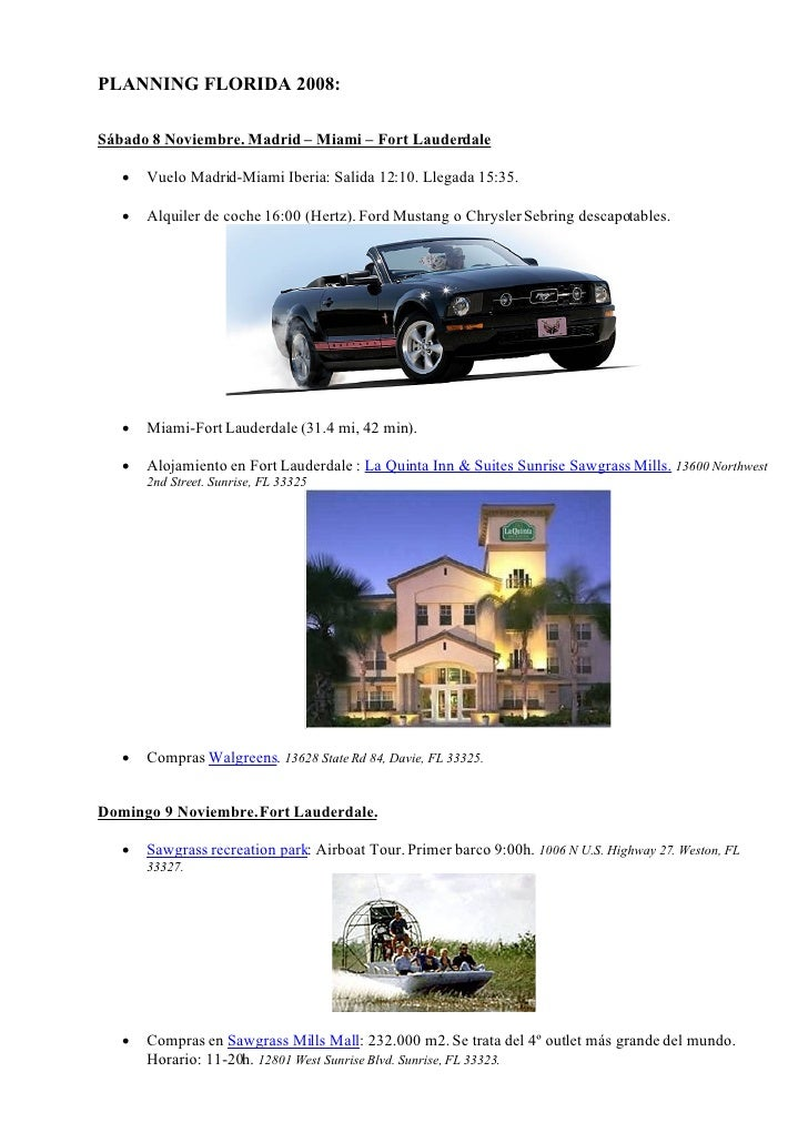PLANNING FLORIDA 2008:  Sábado 8 Noviembre. Madrid – Miami – Fort Lauderdale        Vuelo Madrid-Miami Iberia: Salida 12:...