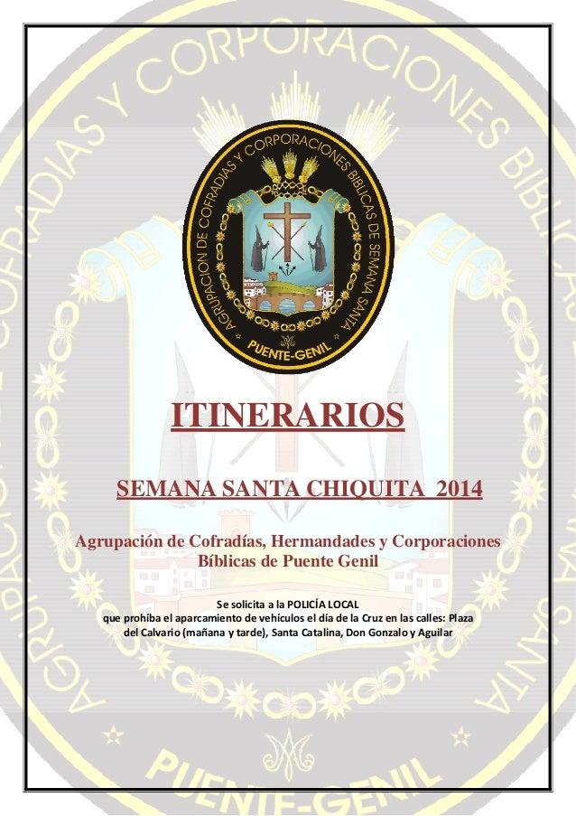 ITINERARIOS SEMANA SANTA CHIQUITA 2014 Agrupación de Cofradías, Hermandades y Corporaciones Bíblicas de Puente Genil Seso...