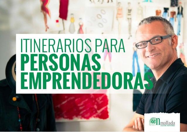 ITINERARIOS PARA PERSONAS EMPRENDEDORAS