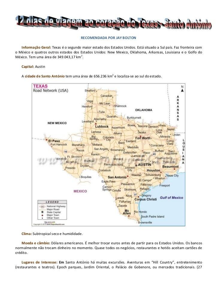RECOMENDADA POR JAY BOLTON<br />Informação Geral: Texas é o segundo maior estado dos Estados Unidos. Está situado a Sul pa...