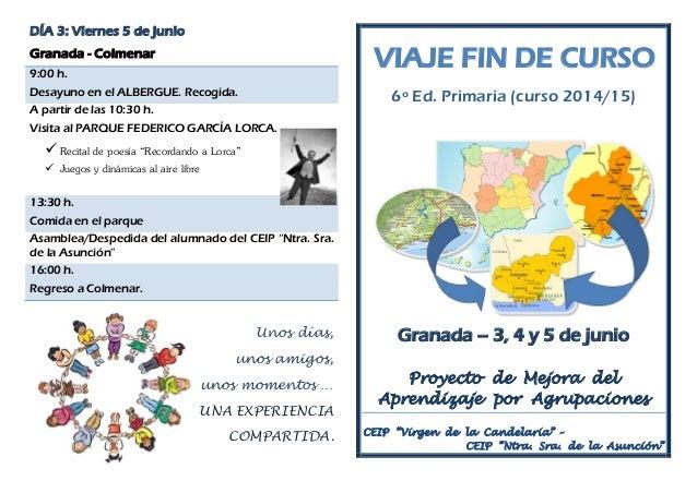 DÍA 3: Viernes 5 de junio Granada - Colmenar 9:00 h. Desayuno en el ALBERGUE. Recogida. A partir de las 10:30 h. Visita al...