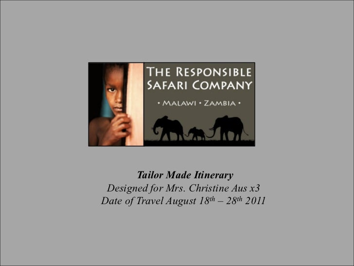 Tailor Made Itinerary  Designed for Mrs. Christine Aus x3Date of Travel August 18th 28th 2011