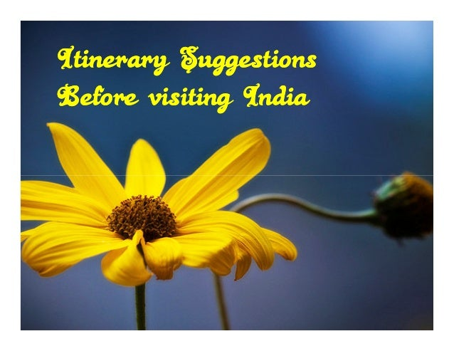 Itinerary SuggestionsBefore visiting India