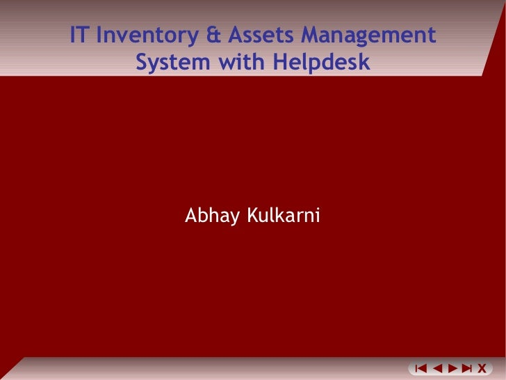 IT Inventory & Assets Management       System with Helpdesk          Abhay Kulkarni