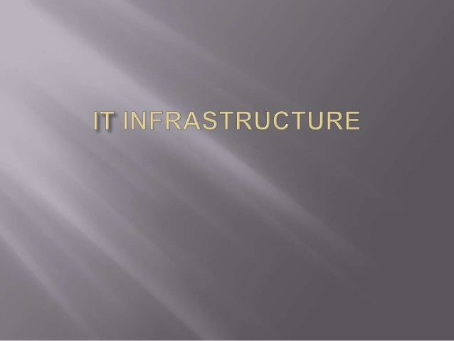 Knowledge on IT Infrastructure