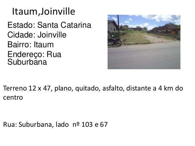 Itaum,Joinville Estado: Santa Catarina Cidade: Joinville Bairro: Itaum Endereço: Rua Suburbana Terreno 12 x 47, plano, qui...