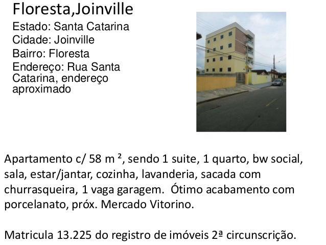 Floresta,Joinville Estado: Santa Catarina Cidade: Joinville Bairro: Floresta Endereço: Rua Santa Catarina, endereço aproxi...