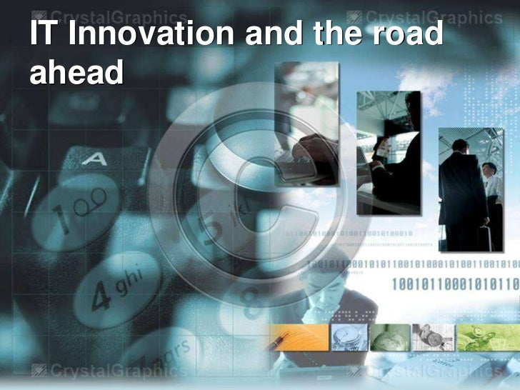 IT Innovation and the roadahead