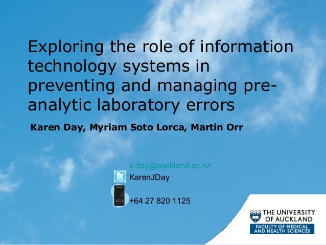 Exploring the role of information technology systems in preventing and managing preanalytic laboratory errors Karen Day, M...