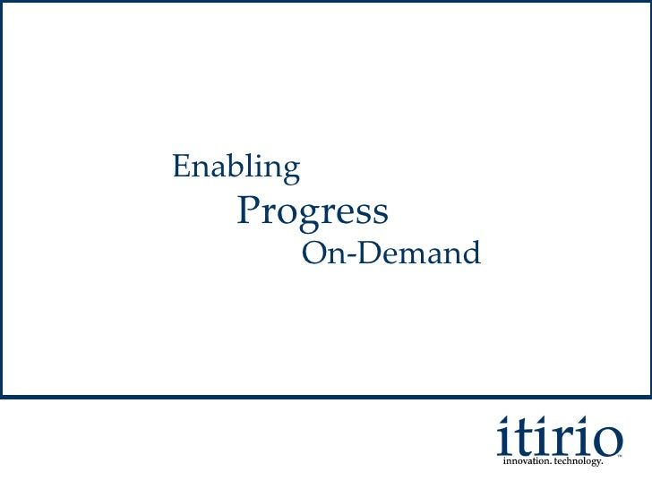 Enabling Progress On - Demand Enabling Progress On-Demand Enabling Progress On-Demand