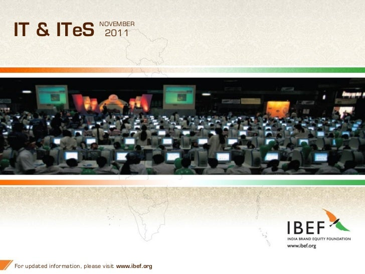 NOVEMBERIT & ITeS                       2011For updated information, please visit www.ibef.org   1