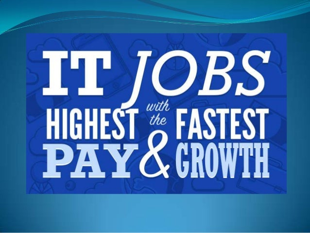 It jobs with the highest pay and fastest growth
