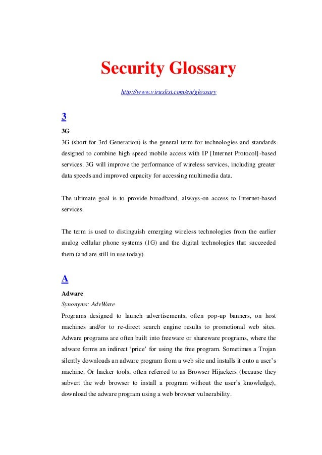 Security Glossary http://www.viruslist.com/en/glossary  3 3G 3G (short for 3rd Generation) is the general term for technol...