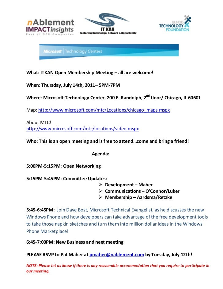 What: ITKAN Open Membership Meeting – all are welcome!When: Thursday, July 14th, 2011– 5PM-7PMWhere: Microsoft Technology ...