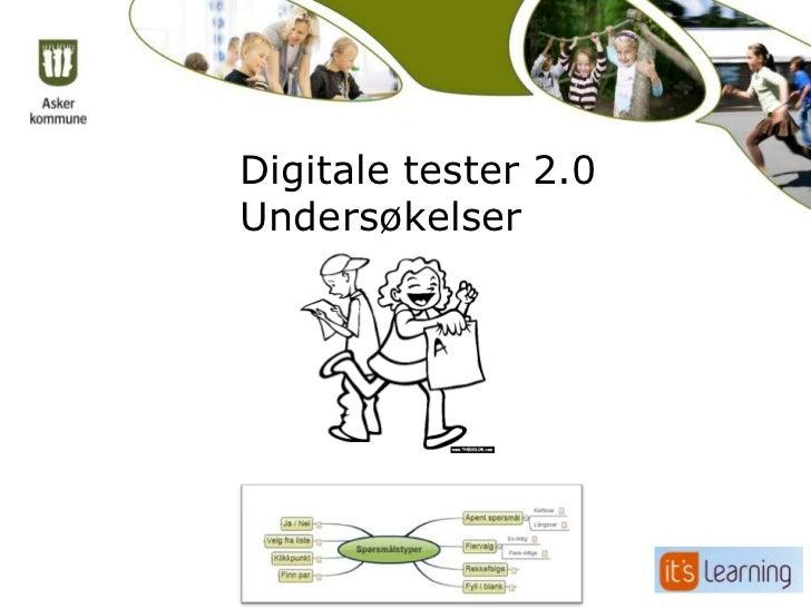 Digitale tester 2.0Undersøkelser
