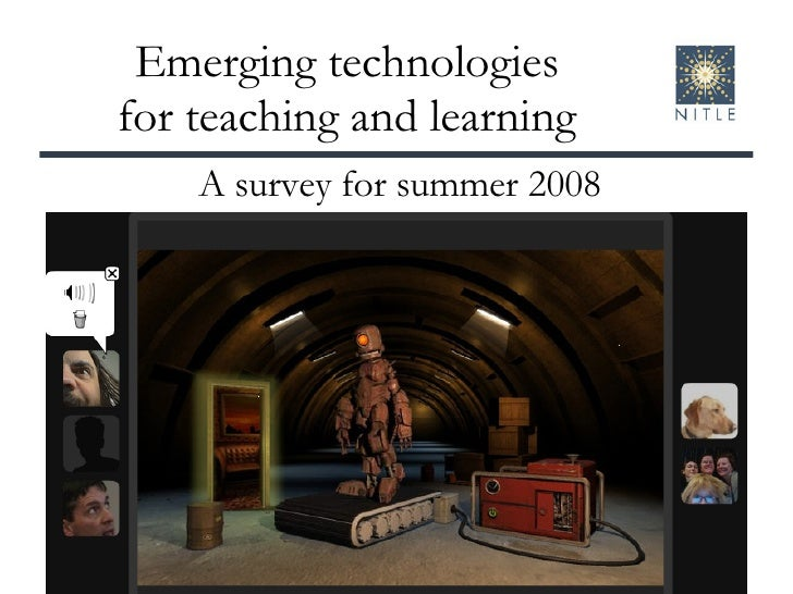 Emerging technologies for teaching and learning A survey for summer 2008