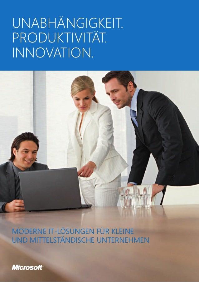Unabhängigkeit.Produktivität.Innovation.Moderne IT-Lösungen für kleineund mittelständische Unternehmen