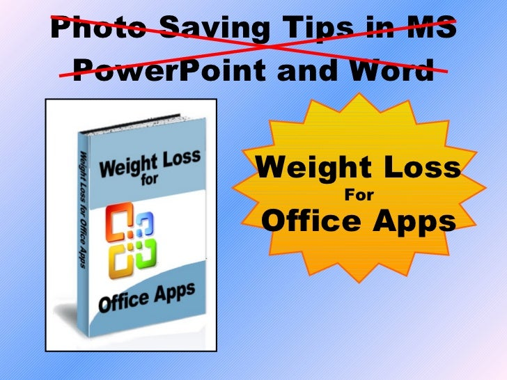 Photo Saving Tips in MS PowerPoint and Word Weight Loss For Office Apps