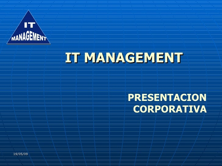 IT MANAGEMENT PRESENTACION CORPORATIVA IT MANAGEMENT