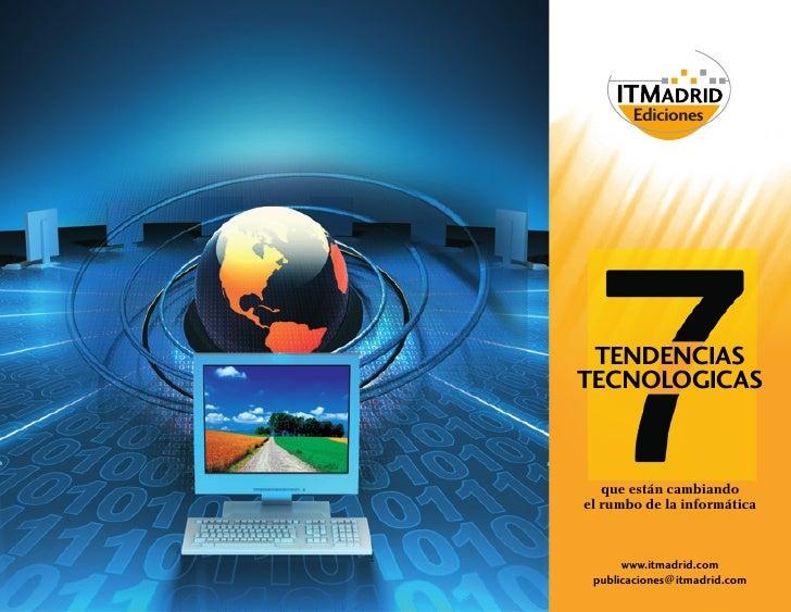 Ediciones      TENDENCIAS TECNOLOGICAS      que están cambiando el rumbo de la informática          www.itmadrid.com  publ...