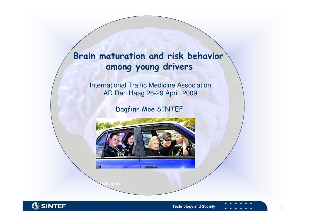 Brain maturation and risk behavior        among young drivers    International Traffic Medicine Association         AD Den...