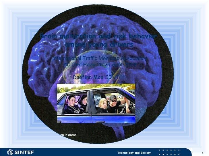 Brain maturation and risk behavior  among young drivers   International Traffic Medicine Association AD Den Haag 26-29 Apr...