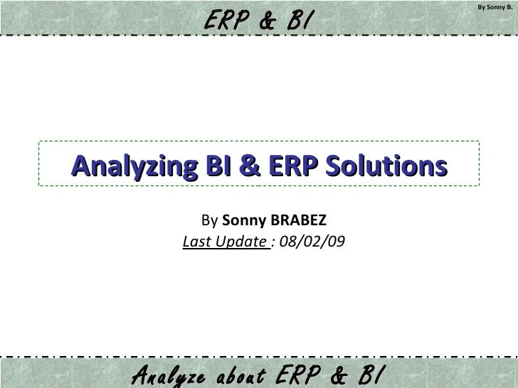 Analyzing BI & ERP Solutions By  Sonny BRABEZ Last Update  : 08/02/09