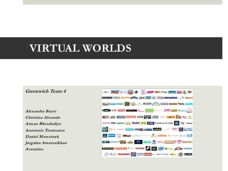 Virtual worlds, So what?