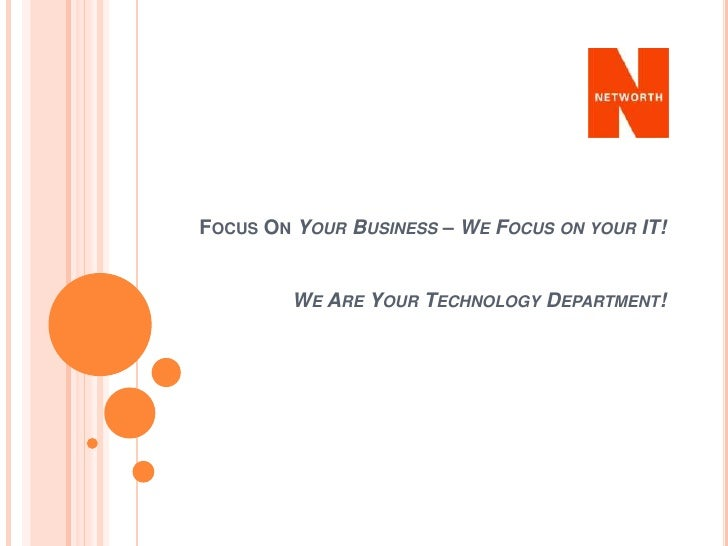 Focus On Your Business – We Focus on your IT! We Are Your Technology Department!<br />