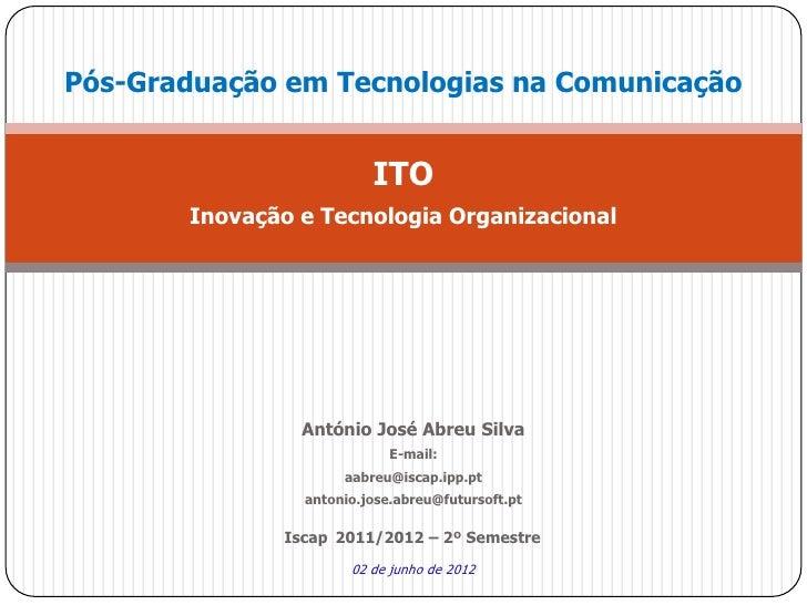 Pós-Graduação em Tecnologias na Comunicação                         ITO       Inovação e Tecnologia Organizacional        ...